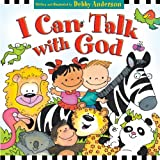 I Can Talk with God, Debby Anderson, 1581344163
