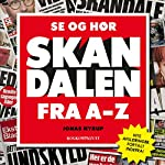 Se og Hør: Skandalen fra A til Z | Jonas Nyrup
