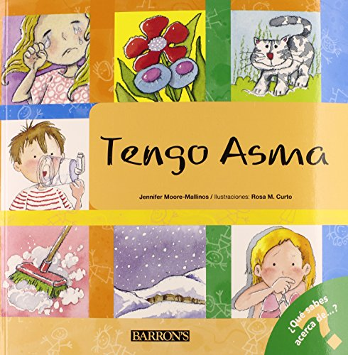 Tengo asma: I Have Asthma (Spanish Edition) (What Do You Know About? Books (Â¿Qué sabes acerca deÂ...?)) by Brand: Barron's Educational Series