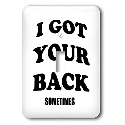 3dRose AMansMall Funny Quotes - I Got Your Back Sometimes ...