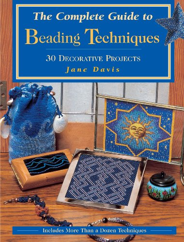the-complete-guide-to-beading-techniques-30-decorative-projects