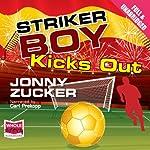 Striker Boy Kicks Out | Jonny Zucker