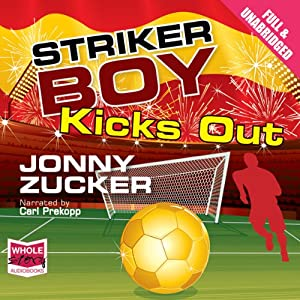 Striker Boy Kicks Out Audiobook