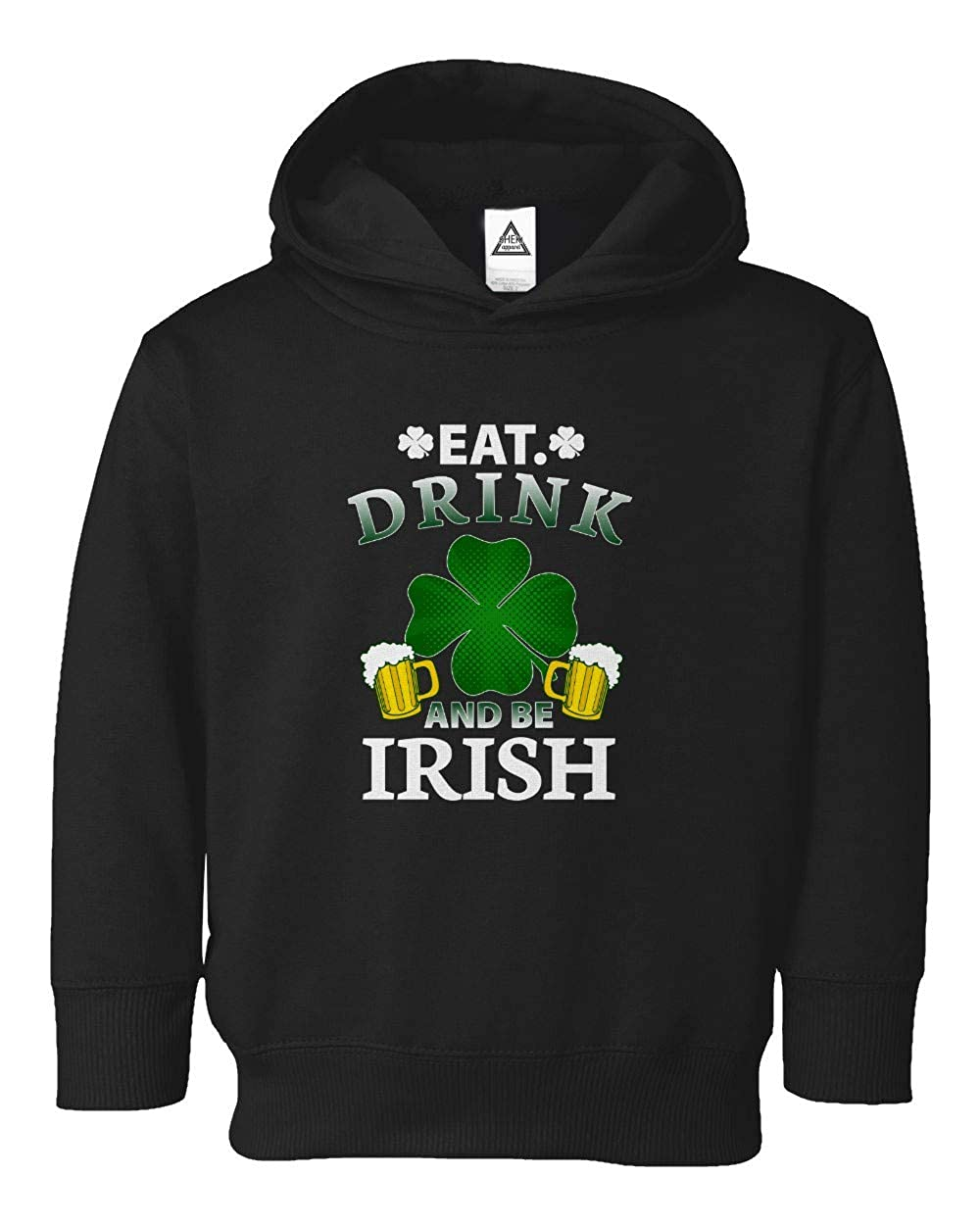 Patricks Day Eat Drink and Be Irish Gift Toddler Hooded Sweatshirt Sheki Apparel St