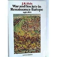 War and Society in Renaissance Europe, 1450-1620 (Fontana history of European war & society)