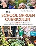The School Garden Curriculum: An Integrated K-8