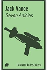 Jack Vance: Seven Articles on His Work and Travels Kindle Edition