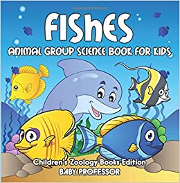 Book Fishes: Animal Group Science Book For Kids ; Children's Zoology Books Edition