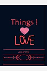 Things I love Journal: Express the things you love with lined and decorative areas to write, draw & color with pink heart cover (Love & Keepsake Journals) Paperback