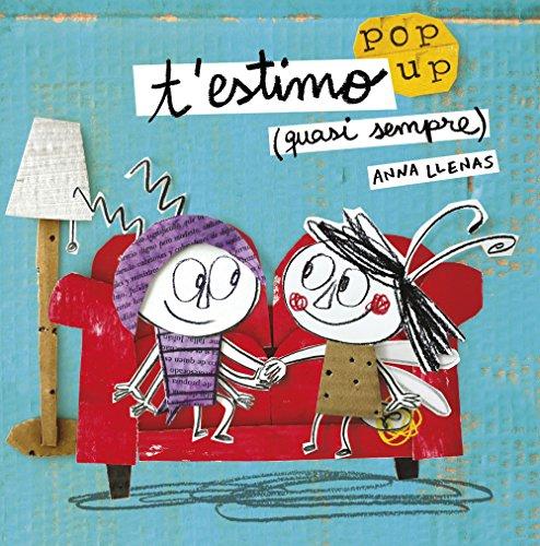 T estimo (quasi sempre) Un llibre pop-up (La Lluna de Paper)