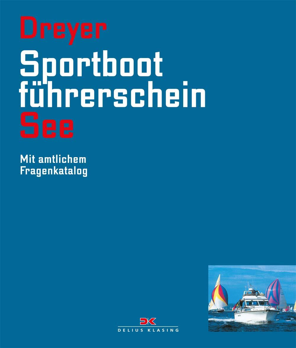 Sportbootführerschein See: Mit amtlichem Fragenkatalog: Amazon.de ...