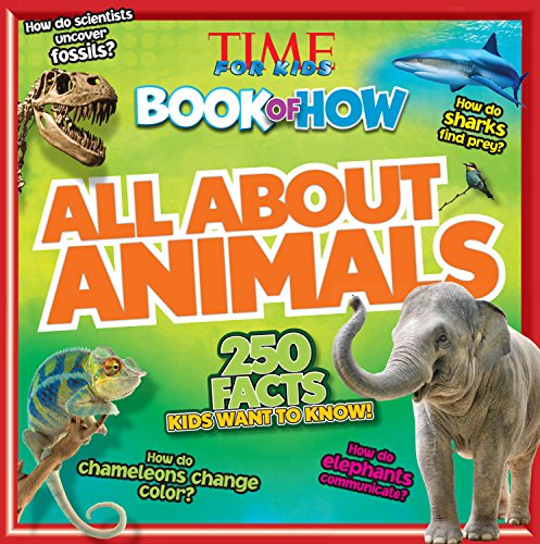 All About Animals (TIME For Kids Book of HOW)
