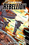 Star Wars Rebellion Volume 3: Small Victories
