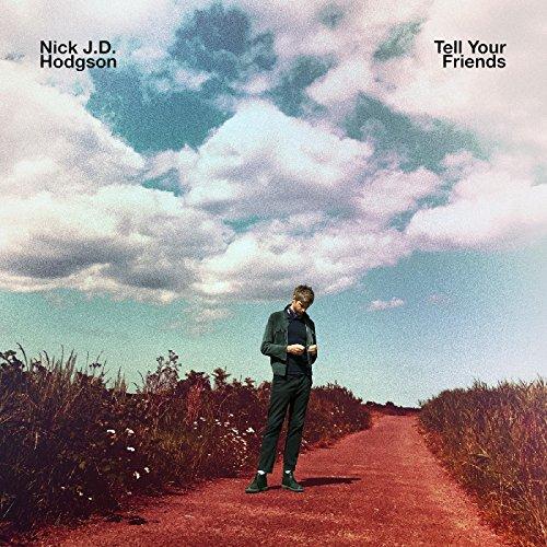 Nick J.d. Hodgson - Tell Your Friends