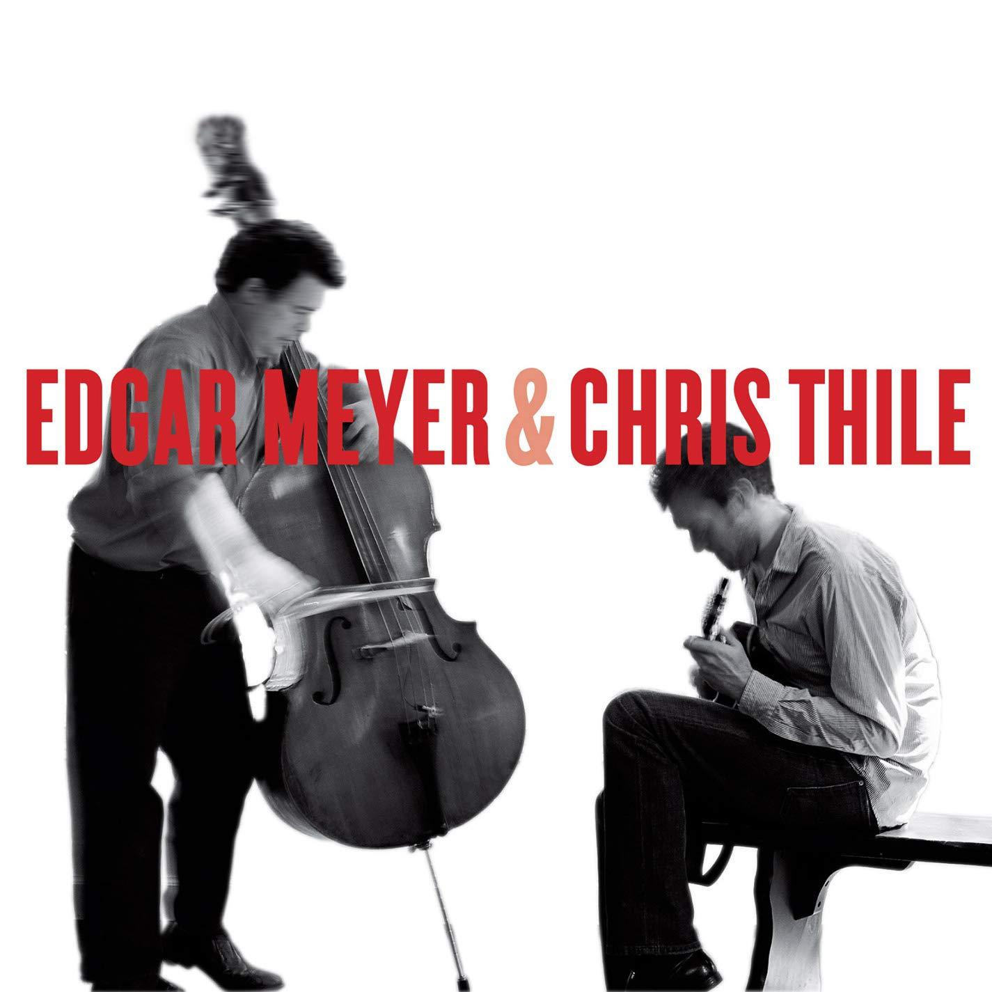 Edgar Meyer And Chris Thile