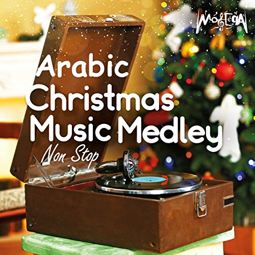 Arabic Christmas Music Medley (Non Stop) (Christmas Arabic Songs)