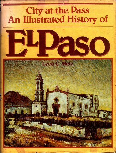 City at the Pass: An illustrated history of El Paso by Leon Claire Metz - Mall Paso Stores El