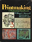 Printmaking, W. Maxwell and Unger, 0137106998