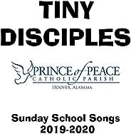 Tiny Disciples: Sunday School Songs (2019-2020)