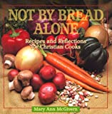 Not by Bread Alone, Mary A. McGivern, 0879461810