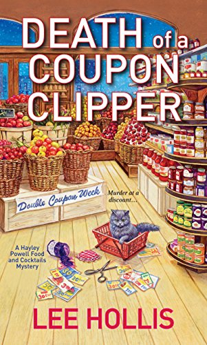 Death of a Coupon Clipper (A Hayley Powell Food and Cocktails Mystery series Book 3) ()