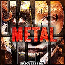 Metal: Hard Time, Book 1 Audiobook by Erec Stebbins Narrated by Stephen Paul Aulridge Jr.