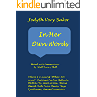 Judyth Vary Baker - In Her Own Words: Edited, With Commentary by Walt Brown, Ph.D.