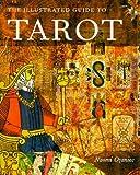 The Illustrated Guide to Tarot, Naomi Ozaniec, 0806971320