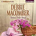 Texas Two-Step: A Selection from Heart of Texas, Volume 1 Audiobook by Debbie Macomber Narrated by Natalie Ross