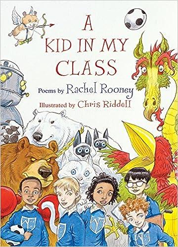 A Kid in My Class: Amazon co uk: Rachel Rooney, Chris