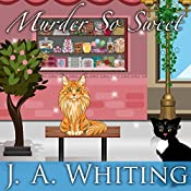 Murder So Sweet: Sweet Cove Mystery, Book 2 | J. A. Whiting