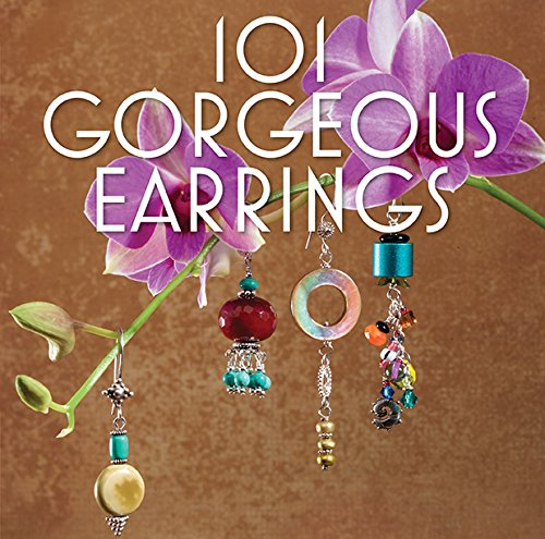 101 Gorgeous Earrings (Making Wire Earrings)