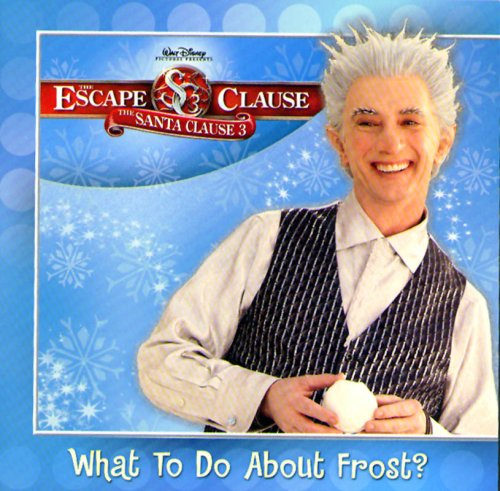 Read Online Escape Claus, The: What to Do About Frost? (Santa Clause 3) PDF