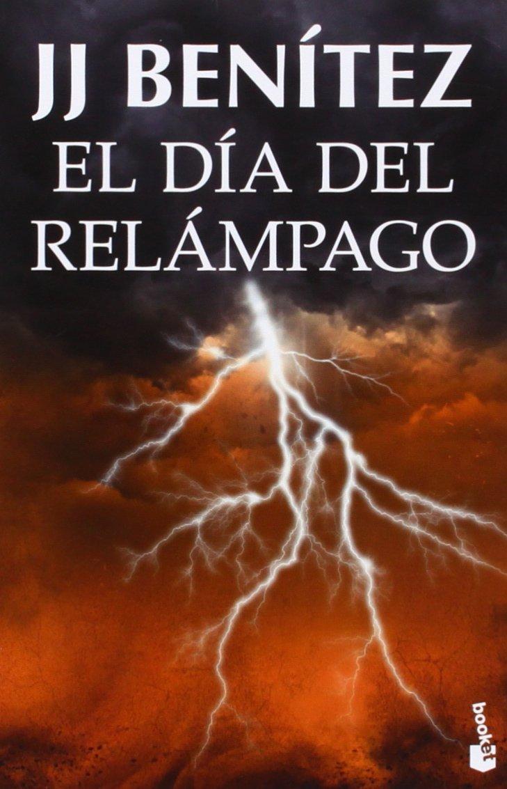 El Día Del Relámpago Biblioteca J. J. Benítez de J. J. Benítez 14 ...