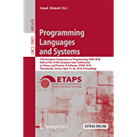 Programming Languages and Systems: 27th European Symposium on Programming, ESOP 2018, Held as Part of the European Joint…