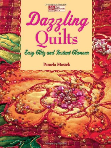 Dazzling Quilts: Easy Glitz and Instant Glamour