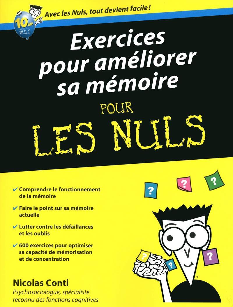Amazon.fr - Exercices pour améliorer sa mémoire Pour les Nuls - Nicolas  CONTI - Livres