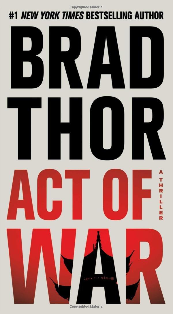 Act Of War A Thriller Scot Harvath Amazon Es Brad Thor Libros