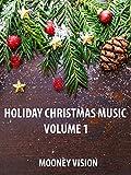 Holiday Christmas Music Volume 1