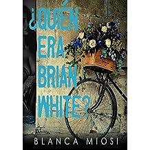 ¿Quién era Brian White? (Spanish Edition)