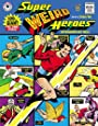 Super Weird Heroes:Outrageous But Real!