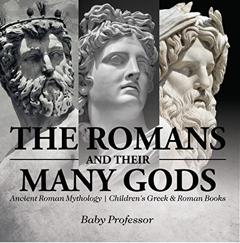 {{PORTABLE{{ The Romans And Their Many Gods - Ancient Roman Mythology | Children's Greek & Roman Books. proximos ciudad tanto solucion industry Medicina relating Studio