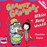 Granny Grabbers' Whizz Bang World | Charlotte Haptie