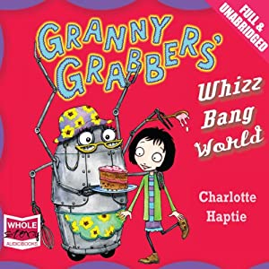 Granny Grabbers' Whizz Bang World Audiobook