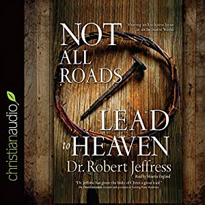 Not All Roads Lead to Heaven Audiobook