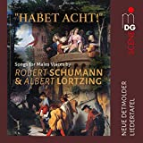 Habet Acht - Songs for Male Voices by Schumann & Lortzing