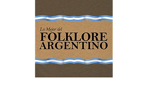 Lo Mejor del Folklore Argentino by Various artists on Amazon Music - Amazon.com