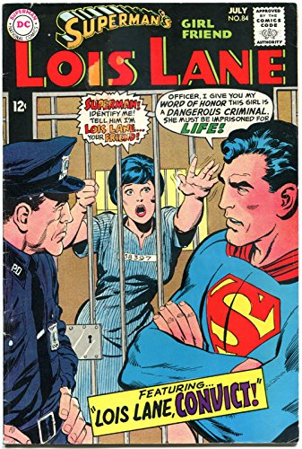 (SUPERMAN'S GIRL FRIEND LOIS LANE #84, VG, Convict LL, Last Days of LL,)