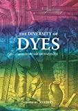 img - for The Diversity of Dyes in History and Archaeology book / textbook / text book