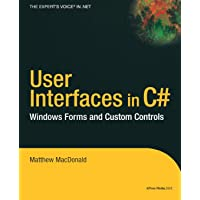 User Interfaces in C#: Windows Forms and Custom Controls (.Net Developer Series)